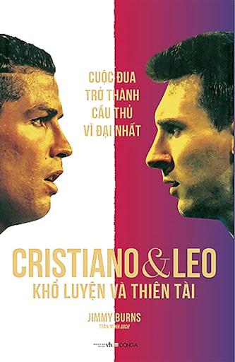 Cristiano & Leo - Khổ luyện và Thiên tài