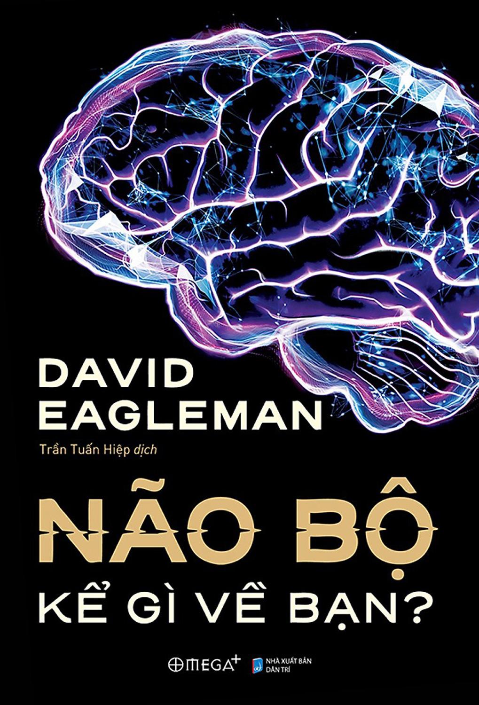 Não bộ kể gì về bạn ?